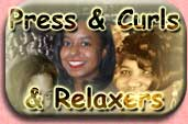 Press, Curls and Relaxers
